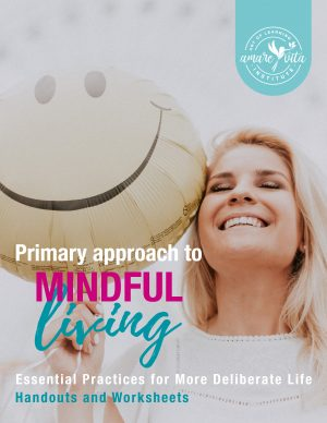 Primary approach to mindful living